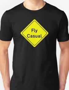 Fly Casual Sign Unisex T-Shirt
