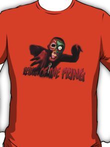Return of the Fring - T Shirt T-Shirt