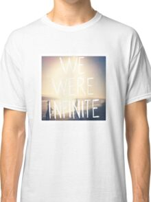 The Perks of Being a Wallflower - We Were Infinite Classic T-Shirt