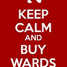 "Dota ""Keep Calm and Buy Wards"" by ohsnapitskelz"