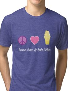 Peace, Love, and Dole Whip Tri-blend T-Shirt