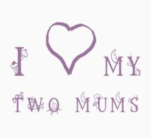 I love my two mums by reddogcreations