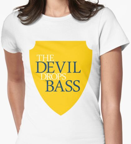 The Devil Drops Bass Womens Fitted T-Shirt