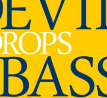 The Devil Drops Bass Sticker