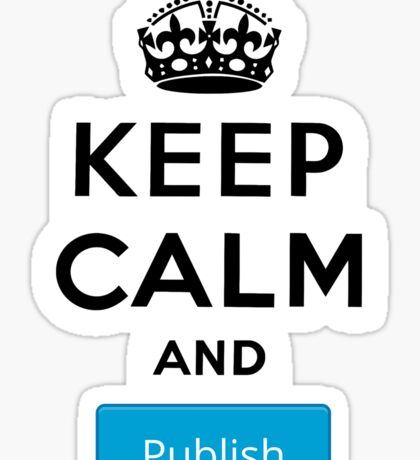 Keep Calm and Publish Sticker
