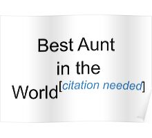 Best Aunt in the World - Citation Needed! Poster