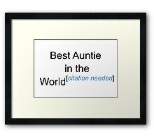 Best Auntie in the World - Citation Needed! Framed Print