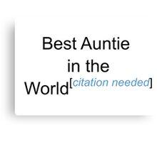 Best Auntie in the World - Citation Needed! Canvas Print