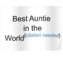 Best Auntie in the World - Citation Needed! Poster