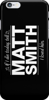 "Matt Smith - ""If I Die"" Series (White) by huckblade"