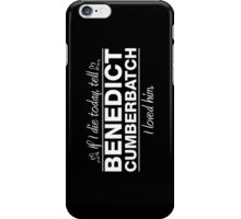 "Benedict Cumberbatch - ""If I Die"" Series (White) iPhone Case/Skin"