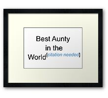 Best Aunty in the World - Citation Needed! Framed Print