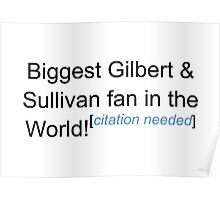 Biggest G&S Fan - Citation Needed Poster