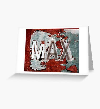 MAX. Greeting Card