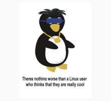 Nothing is worse than a Linux user who thinks they are cool One Piece - Short Sleeve