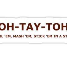 POH-TAY-TOHS Sticker