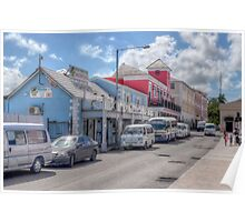 Woodes Rodgers Walk & Bay Street in Downtown Nassau, The Bahamas Poster