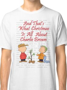 And That's What Christmas Is All About Charlie Brown Classic T-Shirt
