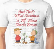 And That's What Christmas Is All About Charlie Brown Unisex T-Shirt