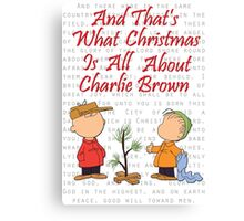 And That's What Christmas Is All About Charlie Brown Canvas Print