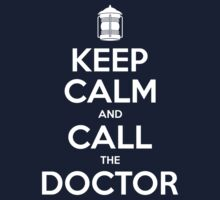 Keep Calm and Call the Doctor by Kornum