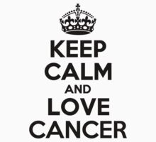 Keep Calm and Love CANCER Kids Clothes