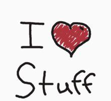i love stuff  by Tia Knight