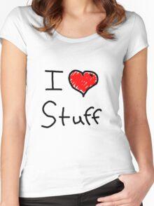 i love stuff  Women's Fitted Scoop T-Shirt