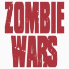 ZOMBIE WARS by DanFooFighter