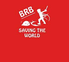Be Right Back.. Saving The World Unisex T-Shirt