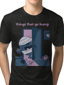 Things that go bump in the night Tri-blend T-Shirt