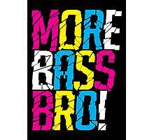 More Bass Bro  Photographic Print