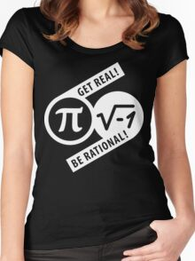 Get Real Be Rational Women's Fitted Scoop T-Shirt