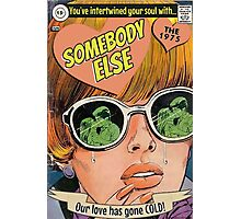 Somebody Else by The 1975 Comic Photographic Print