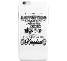 Therefore, Advertise! Advertise! Advertise! The King and His Kingdom!(Black & White) iPhone Case/Skin