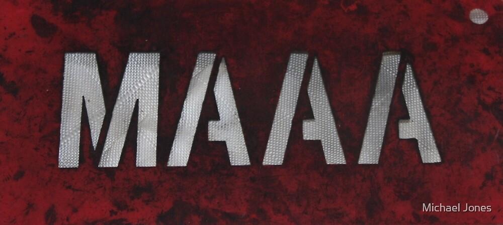 MAAA by Michael Jones
