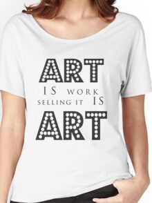 Art Is Work Women's Relaxed Fit T-Shirt
