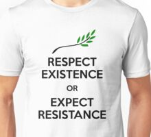 Respect Existence or Expect Resistance Unisex T-Shirt