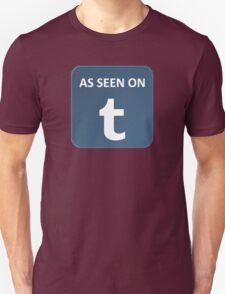 As Seen On Tumblr!! Unisex T-Shirt