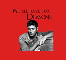 'We all have our Demons'  - Dean Winchester Unisex T-Shirt