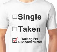 Waiting for a Shadowhunter Unisex T-Shirt