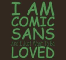 I Am Comic Sans - Green by perilpress