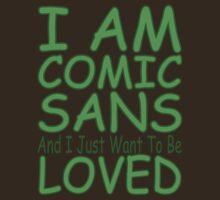 I Am Comic Sans - Green by perilpress