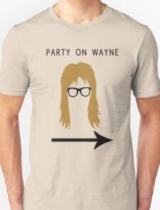 Party on Wayne Unisex T-Shirt