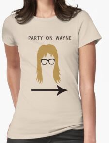 Party on Wayne Womens Fitted T-Shirt