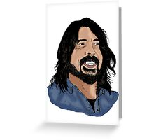 Dave Grohl - Foo Fighters - Legend - Nirvana Greeting Card