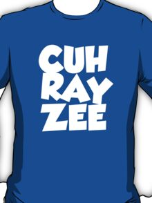 cuh ray zee T-Shirt