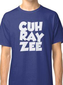 cuh ray zee Classic T-Shirt