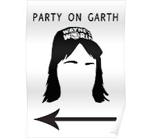 Party on Garth Poster