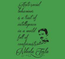 Nikola Tesla - Anti-social behaviour is a trait of intelligence in a world full of conformists. Baby Tee
